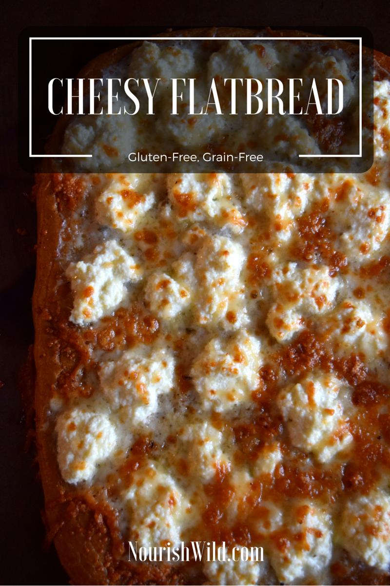 Cheesy Flatbread Gluten Free Grain Free Nourish Wild